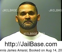 DENNIS JAMES AMARAL mugshot picture