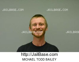 MICHAEL TODD BAILEY mugshot picture