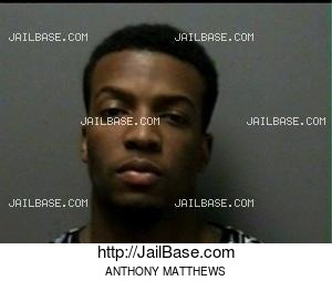 ANTHONY MATTHEWS mugshot picture